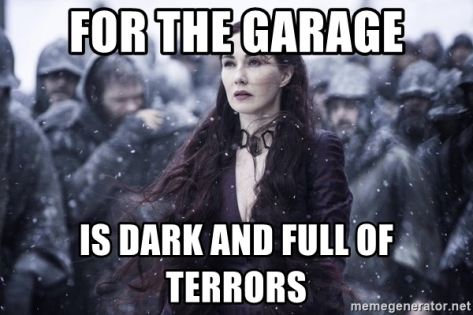 for-the-garage-is-dark-and-full-of-terrors