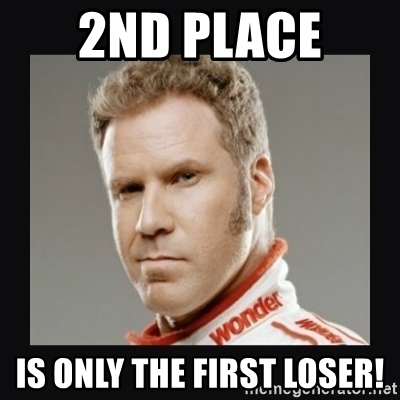 2nd-place-is-only-the-first-loser